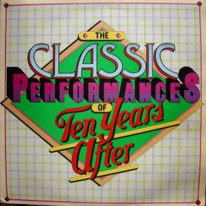 Ten Years After: Classic Performances Of Ten Years After, The - Cover