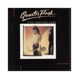 Cover - Quarterflash: Find Another Fool