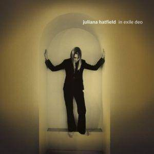 Cover - Juliana Hatfield: In Exile Deo