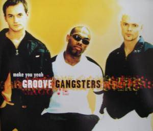 Cover - Groove Gangsters: Make You Yeah