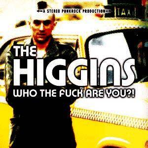 Cover - Higgins, The: Who The Fuck Are You?!