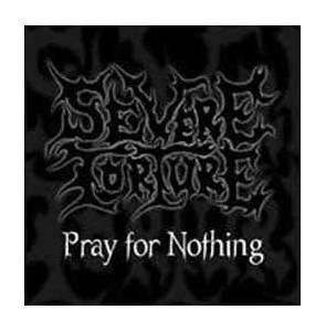Cover - Severe Torture: Pray For Nothing