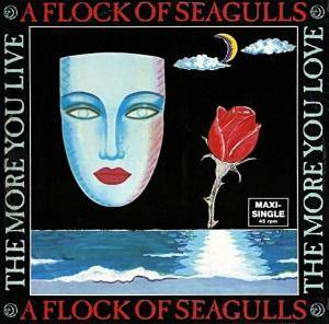 A Flock Of Seagulls: More You Live, The More You Love, The - Cover