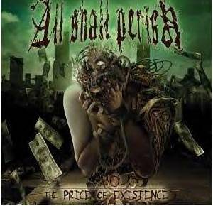 All Shall Perish: The Price Of Existence (CD) - Bild 1