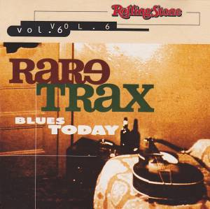 Rolling Stone: Rare Trax Vol. 06 / Blues Today - Cover