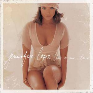 Cover - Jennifer Lopez: This Is Me ... Then