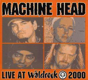 Cover - Machine Head: Live At Waldrock 2000
