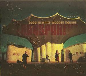 Cover - Bobo In White Wooden Houses: Transparent