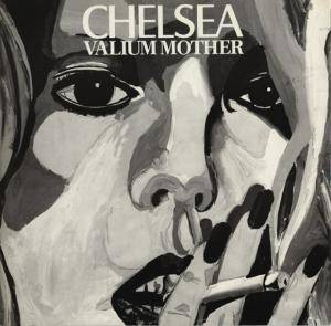Chelsea: Valium Mother - Cover