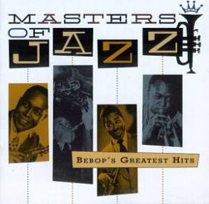 Masters Of Jazz, Vol. 2: Bebop's Greatest Hits - Cover