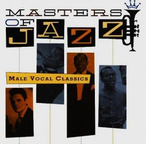 Masters Of Jazz Vol. 6: Male Vocal Classics - Cover