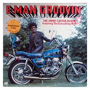 Cover - Jimmy Castor Bunch, The: E-Man Groovin'