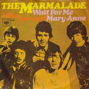 Cover - Marmalade, The: Wait For Me Mary-Anne
