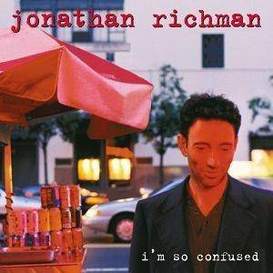 Cover - Jonathan Richman: I'm So Confused