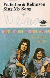Cover - Waterloo & Robinson: Sing My Song
