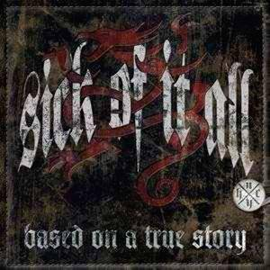 Sick Of It All: Based On A True Story - Cover