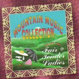 Mountain Music Collection Vol. 2 - Fair And Tender Ladies - Cover