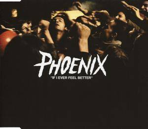 Cover - Phoenix: If I Ever Feel Better