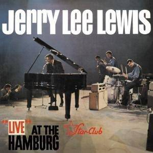 "Jerry Lee Lewis: ""Live"" At The Star-Club Hamburg - Cover"