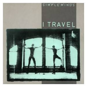 "Simple Minds: I Travel (12"") - Bild 1"