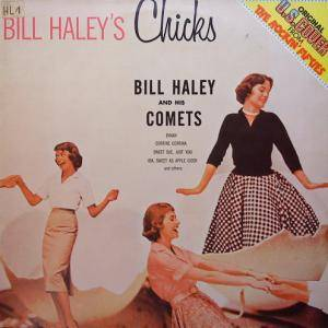 Cover - Bill Haley And His Comets: Bill Haley's Chicks