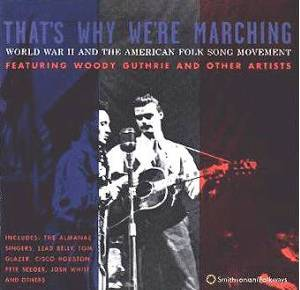 Cover - Woody Guthrie & Cisco Houston: That's Why We're Marching - World War II And The American Folk Song Movement