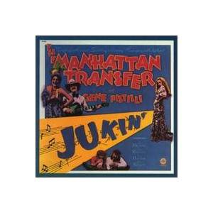 Cover - Manhattan Transfer, The: Jukin'