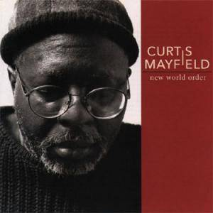 Curtis Mayfield: New World Order - Cover