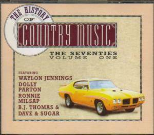 History Of Country Music - The Seventies Volume One, The - Cover