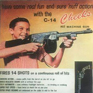 Cover - Cheeks, The: Have Some Real Fun And Sure 'nuff Action With The C-14 Hit Machine Gun