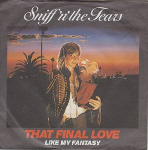 Cover - Sniff 'n' The Tears: That Final Love