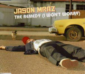 Cover - Jason Mraz: Remedy (I Won't Worry), The