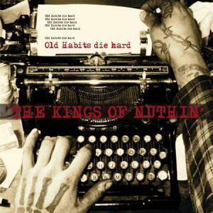 Cover - Kings Of Nuthin', The: Old Habits Die Hard