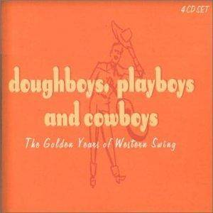 Cover - Spade Cooley & His Orchestra: Doughboys, Playboys And Cowboys - The Golden Years Of Western Swing -