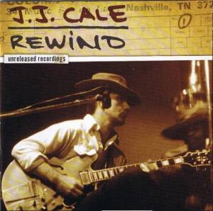 J.J. Cale: Rewind - Unreleased Recordings - Cover