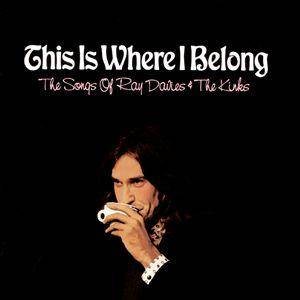 This Is Where I Belong - The Songs Of Ray Davies & The Kinks - Cover