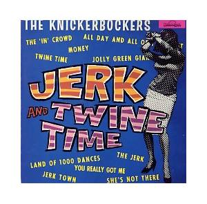 Cover - Knickerbockers, The: Jerk And Twine Time