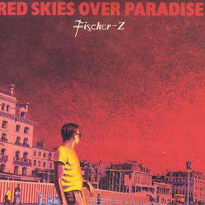 Cover - Fischer-Z: Red Skies Over Paradise