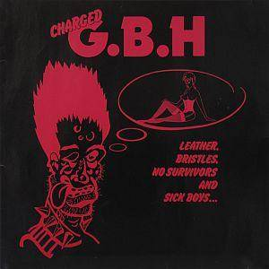 Charged G.B.H: Leather, Bristles, No Survivors And Sick Boys... - Cover