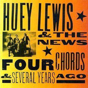 Cover - Huey Lewis & The News: Four Chords & Several Years Ago