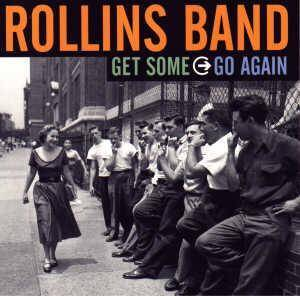 Cover - Rollins Band: Get Some Go Again