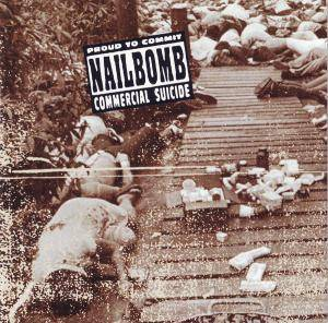 Nailbomb: Proud To Commit Commercial Suicide - Cover
