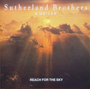 Sutherland Brothers & Quiver: Reach For The Sky - Cover