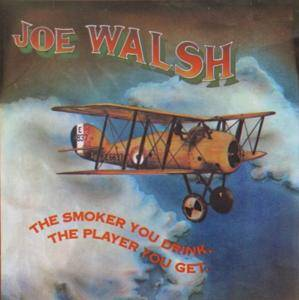 Cover - Joe Walsh: Smoker You Drink, The Player You Get, The