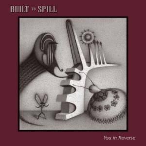 Cover - Built To Spill: You In Reverse