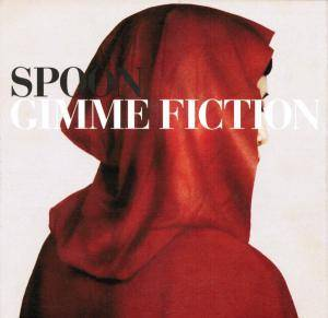Spoon: Gimme Fiction - Cover
