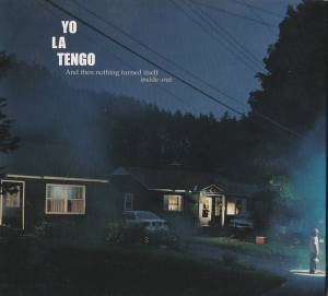 Cover - Yo La Tengo: And Then Nothing Turned Itself Inside-Out