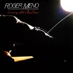 Cover - Roger Meno: Loving All The Time