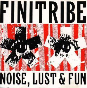 Cover - Finitribe: Noise, Lust & Fun