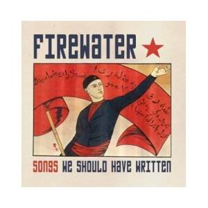 Cover - Firewater: Songs We Should Have Written